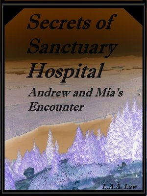 cover image of Secrets of Sanctuary Hospital Andrew and Mia's Encounter